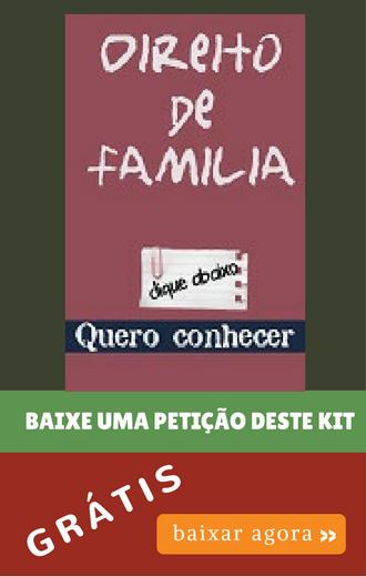 Baixar petição – Kit de Família