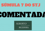 Súmula 7 do STJ comentada
